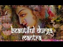 Beautiful DURGA mantra to REMOVE OBSTACLES Enemies! ॐ Powerful Devi Mantra Meditation PM 2019