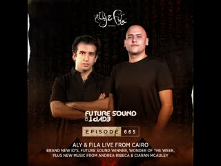 Aly & Fila - Future Sound Of Egypt 665 (Live From Cairo) © TWL