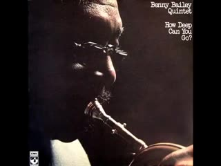 Benny Bailey Quintet - How Deep Can You Go- 1976 (FULL ALBUM) (360p)