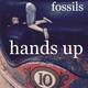 Hands Up - Fossils