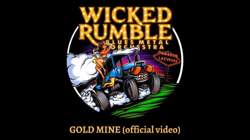 Wicked Rumble Gold Mine official video