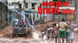 The Lord has come!   Noah's flood washed away houses in Brazil!