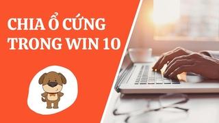 Hướng dẫn cách chia ổ cứng - gộp ổ cứng trên Win 10