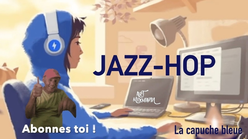 JAZZHOP CHILLHOP LOFI Art Mixmann La capuche bleue