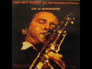 Stan Getz Quartet feat  Niels Henning Ørsted Pedersen – Live At Montmartre