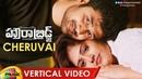 Howrah Bridge Movie Songs Cheruvai Vertical Video Song Chandini Chowdary Rahul Ravindran
