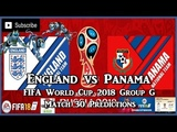 England vs Panama FIFA World Cup 2018 Group G Match 30 Predictions FIFA 18