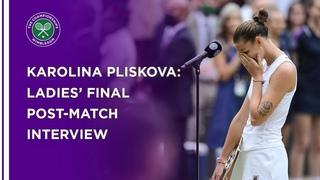 Karolina Pliskova Ladies' Final Post-Match Interview | Wimbledon 2021