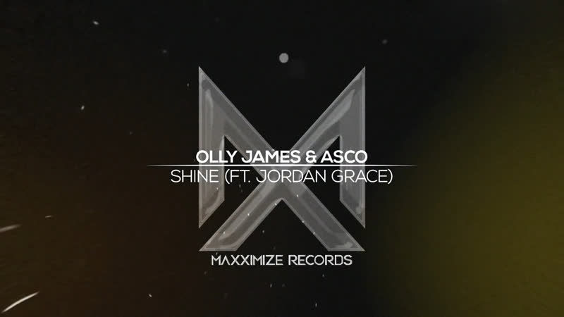 Olly James ASCO Shine feat Jordan Grace Official Lyric Video