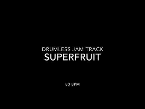 Superfruit - 80 bpm - Free drumless jam track backing track for drums