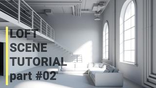 3ds Max 2020 | Corona Loft Scene Modeling Workflow part 02