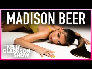 Madison Beer | The Kelly Clarkson Show