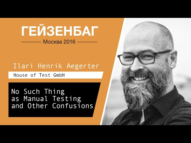 No Such Thing as Manual Testing and Other Confusions Ilari Henrik Aegerter