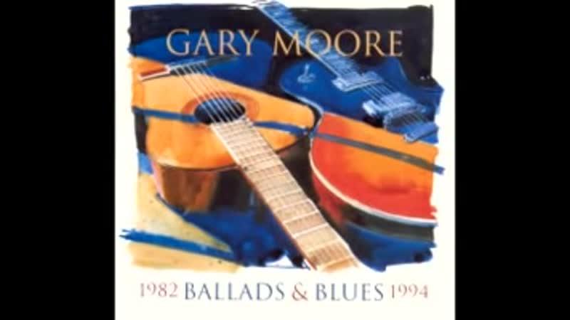 Gary Moore Ballads Blues 1982 1994 Full album