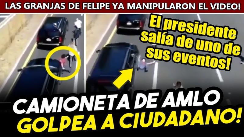 Camioneta de Obrador golpea a ciudadano y lo tira El presidente salía de su evento cuando sucedió