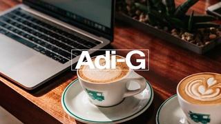 Adi-G Deep House Wanderlust Café Mix 2019   #2