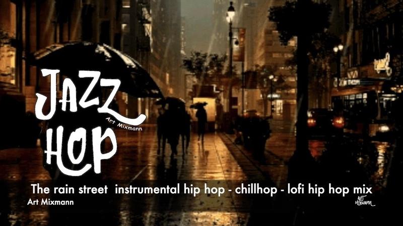 The rain street instrumental hip hop chillhop lofi hip hop mix