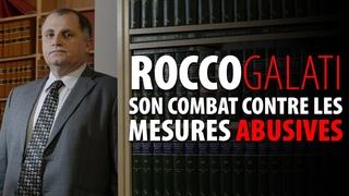 ROCCO GALATI - SON COMBAT CONTRE LES MESURES GOUVERNEMENTALES ABUSIVES