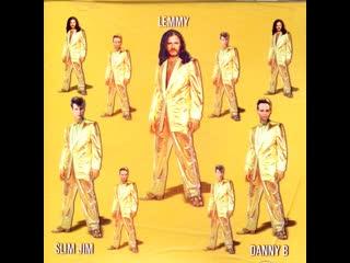 Big River Lemmy / Slim Jim / Danny B