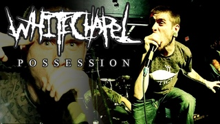 Whitechapel - Possession (OFFICIAL VIDEO)