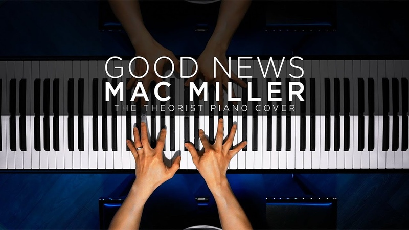 Mac Miller Good News The Theorist Piano Cover