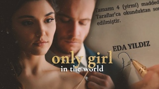 Serkan + Eda  || Sen Çal Kapımı || Only Girl in the World