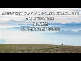 Ambient grand piano solo for meditation 96hz #MEDITATION AUDIOS