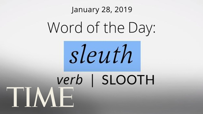 Word Of The Day: SLEUTH | Merriam-Webster Word Of The Day | TIME