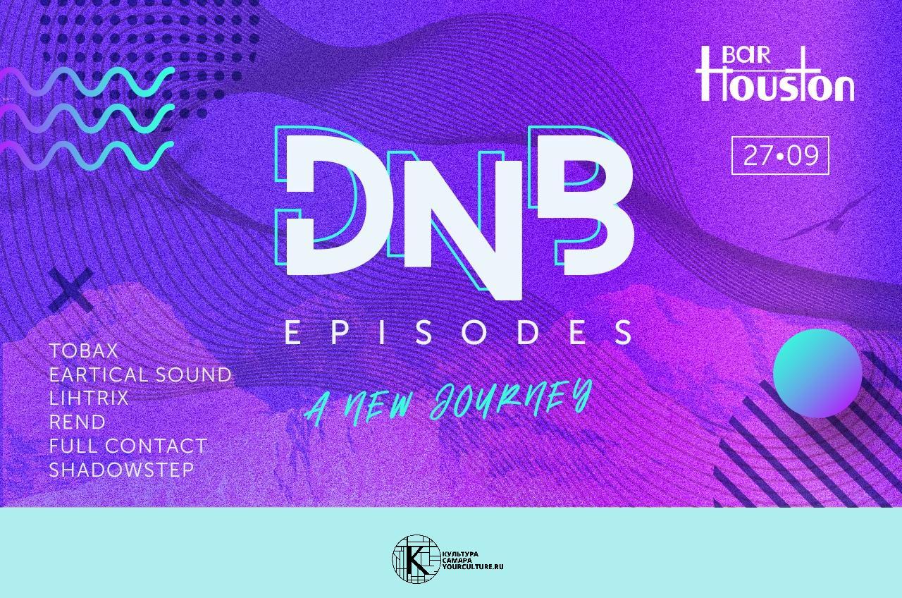 DNB Episodes: A New Journey | HOUSTON BAR