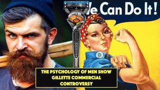 Gillette Commercial Breakdown - The Psychology of Men Show