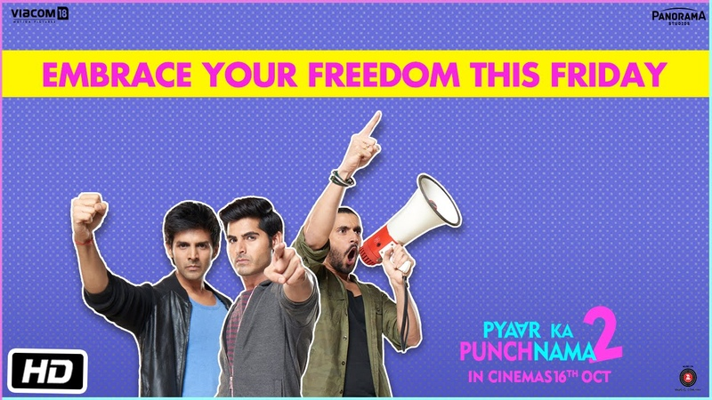Embrace your Freedom – Watch Pyaar Ka Punchnama 2 This Friday
