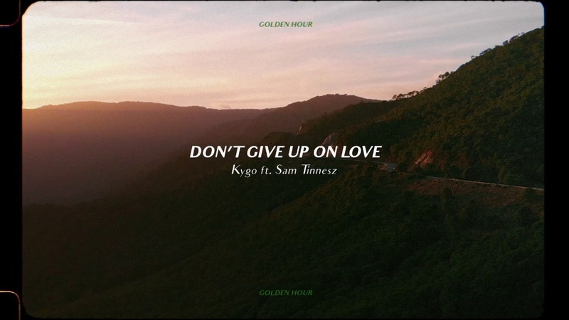 Kygo - Don't Give Up On Love w/ Sam Tinnesz (Official Audio)