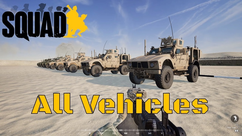 Squad Weapons Showcase ALL Vehicles 2020