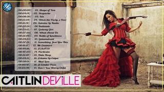 Caitlin De Ville Greatest Hits Full Album | Caitlin De Ville Top Violin Cover Full Album