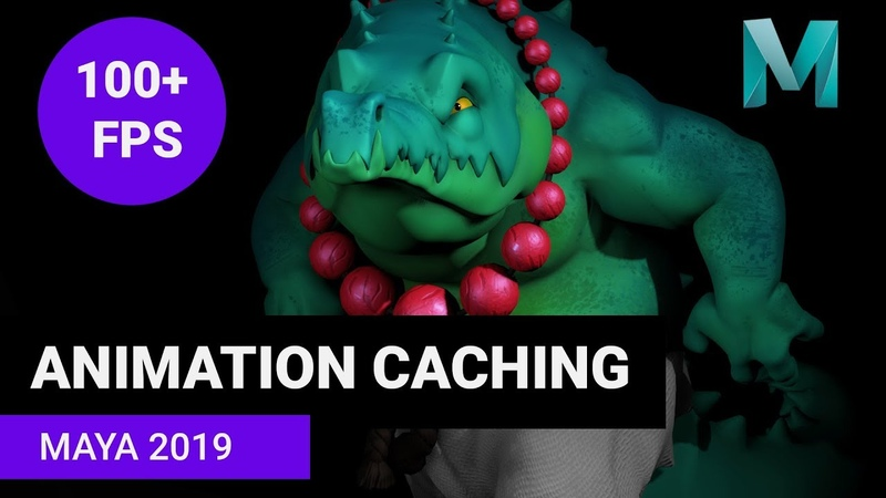 Animation Caching In Maya 2019 100fps