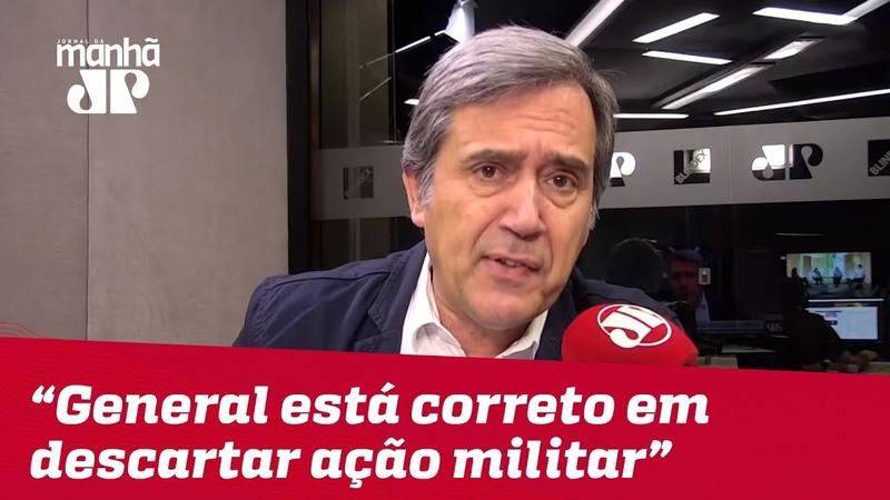 General Augusto Heleno está correto em descartar ação militar contra a Venezuela | Marco Villa