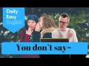 Learn English: Daily Easy English 1083: You Don't say~