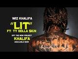 Wiz Khalifa - Lit ft. Ty Dolla $ign Official Audio