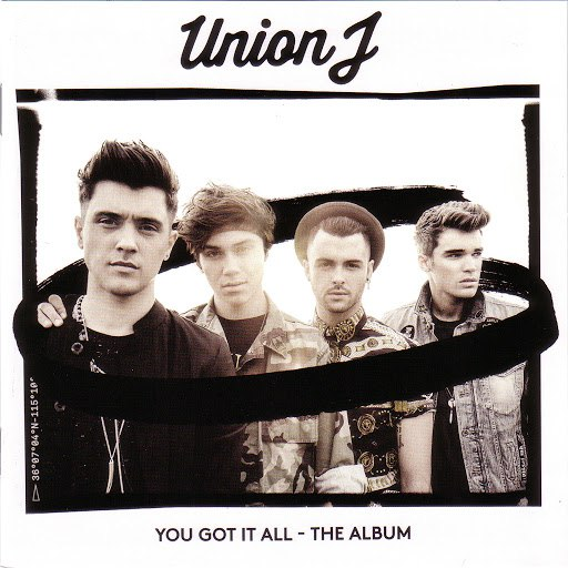 Union J альбом You Got It All