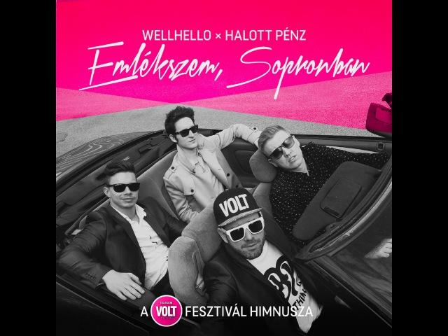 Wellhello x Halott Pénz Emlékszem Sopronban a Telekom VOLT Fesztivál himnusza