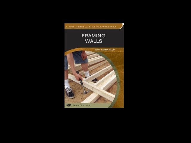 Framing Walls with Larry Haun Full Video