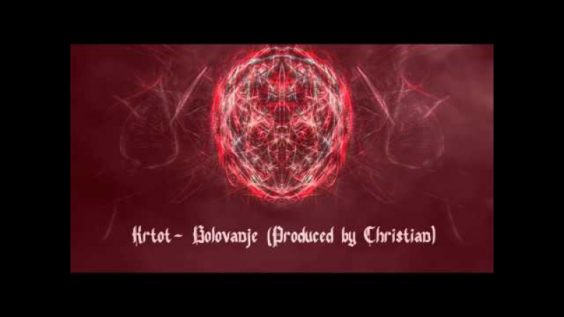 10. Krtot- Bolovanje (Produced by Christian) 2014