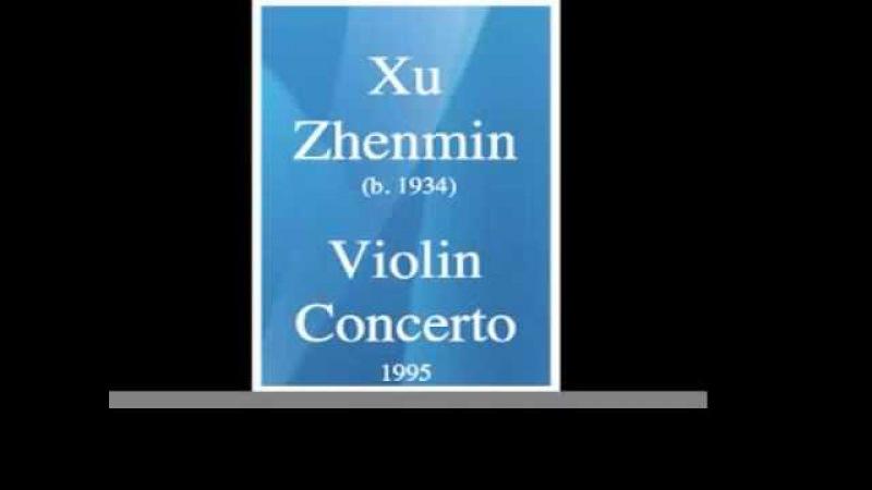 Xu Zhenmin (b. 1934) Violin Concerto « Poem » (1995)