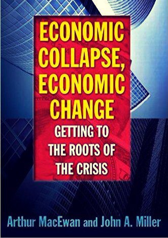 Economic Collapse- Economic Change Getting to the Roots of the Crisis