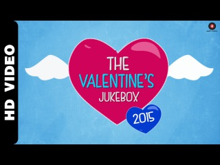 The Valentine's Jukebox - 2015   Bollywoods Best Romantic Songs