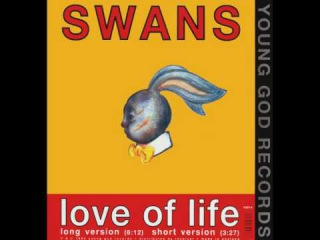 Swans - Love Of Life (Long Version)