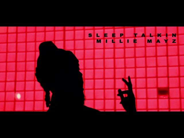 Millie Mayz Sleep Talkin