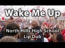 North Hills High School Lip Dub   Wake Me Up