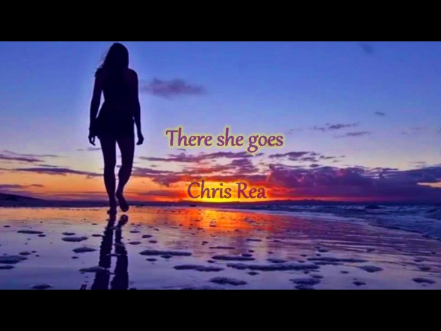Chris Rea There She Goes Lyrics там где ходит она=