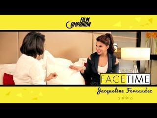 Jacqueline Fernandez | FaceTime | Anupama Chopra | Film Companion